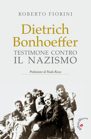 copertina Dietrich Bonhoeffer. Testimone contro il nazismo