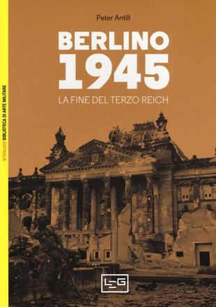 copertina Berlino 1945. La fine del Terzo Reich