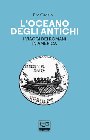 copertina L'oceano degli antichi. I viaggi dei Romani in America