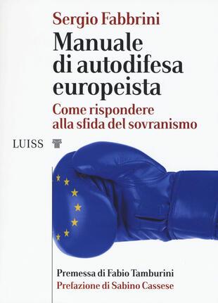 copertina Manuale di autodifesa europeista. Come rispondere alla sfida del sovranismo