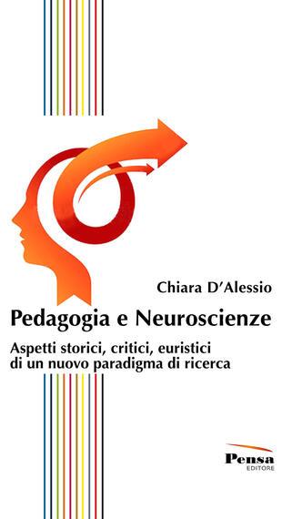 copertina Pedagogia e neuroscienze. Aspetti storici, critici, euristici di un nuovo paradigma di ricerca