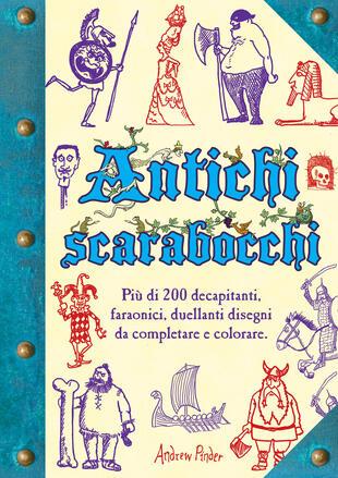 copertina Antichi scarabocchi. Ediz. illustrata