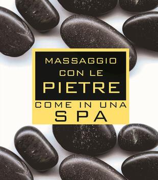 copertina Massaggio con le pietre come in una spa. Con gadget