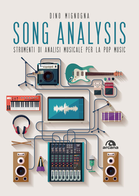 Song analysis. Strumenti di analisi musicale per la pop music