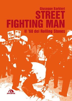 Street fighting man. Il '68 dei Rolling Stones