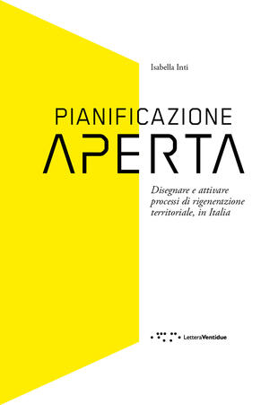 copertina Pianificazione aperta. Disegnare e attivare processi di rigenerazione territoriale, in Italia