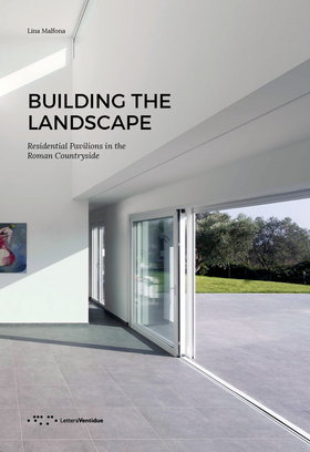 Building the landscape. Residential pavilions in the roman countryside