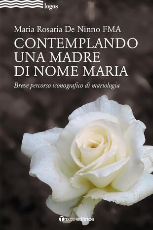 copertina Contemplando una madre di nome Maria. Breve percorso iconografico di mariologia