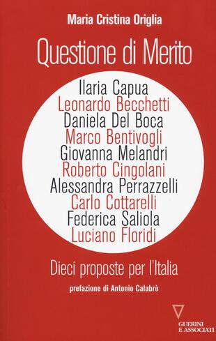 copertina Questione di merito. Dieci proposte per l'italia