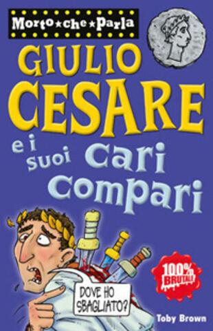 copertina Giulio Cesare e i suoi cari compari