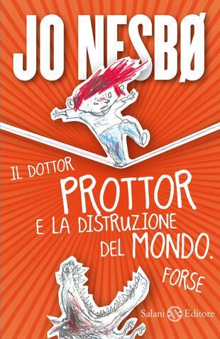 copertina Il dottor Prottor e la distruzione del mondo. Forse.