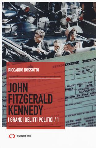 copertina John Fitzgerald Kennedy. I grandi delitti politici