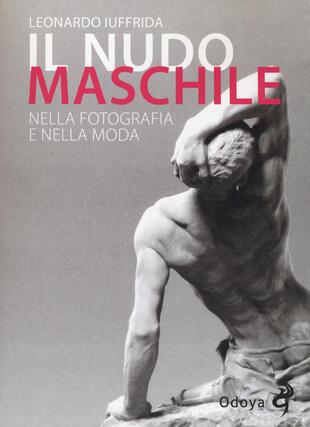 copertina Il nudo maschile nella fotografia e nella moda. Ediz. illustrata