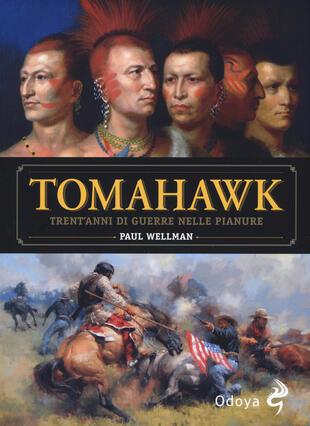 copertina Tomahawk. Trent'anni di guerre nelle pianure