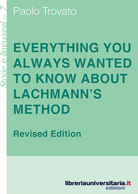 Everything you always wanted to know about Lachmann's method. A non-standard handbook of genealogical textual criticism in the age of post-structuralism, cladistics
