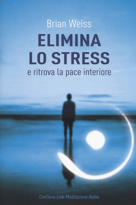 Elimina lo stress e ritrova la pace interiore. Con Contenuto digitale per download