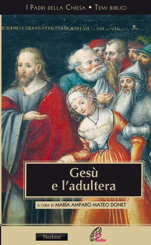 copertina Gesù e l'adultera. L'interpretazione di Gv 8,3-11
