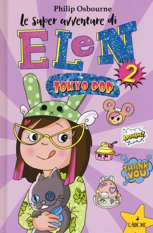 copertina Tokyo pop. Le super avventure di Elen. Ediz. illustrata