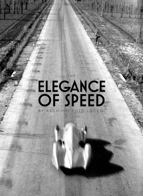 The elegance of speed by archivio foto Locchi. Ediz. inglese e italiana