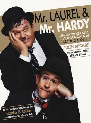 copertina Mr Laurel & Mr Hardy. L'unica biografia autorizzata di Stanlio e Ollio