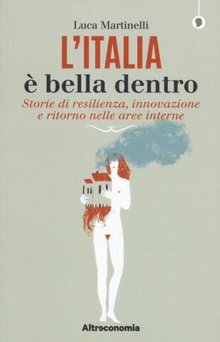 copertina L'Italia è bella dentro. Storie di resilienza, innovazione e ritorno nelle aree interne