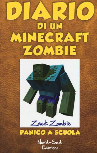 copertina Diario di un Minecraft Zombie. Vol. 5: Panico a scuola