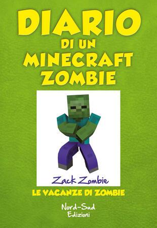 copertina Diario di un Minecraft Zombie. Vol. 6: Le vacanze di Zombie.