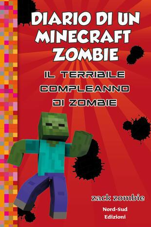copertina Diario di un Minecraft Zombie 9 Il terribile compleanno di zombie
