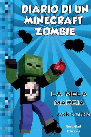 copertina Diario di un Minecraft zombie 10 - La mela marcia