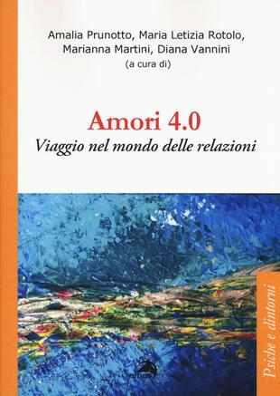 copertina Amori 4.0. Viaggio nel mondo delle relazioni