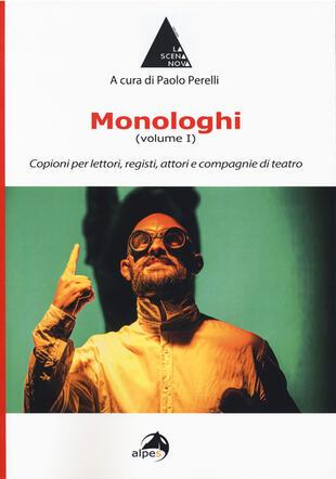 copertina Monologhi. Vol. 1: Copioni per lettori, registi, attori e compagnie di teatro