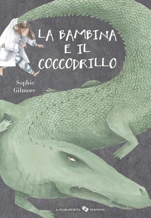 copertina La bambina e il coccodrillo. Ediz. a colori