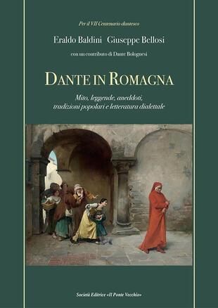 copertina Dante in Romagna. Mito, leggende, aneddoti, tradizioni popolari e letteratura dialettale