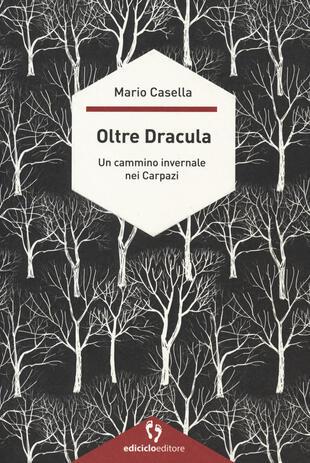 copertina Oltre Dracula. Un cammino invernale nei Carpazi