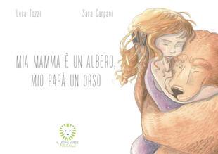 copertina Mia mamma è un albero, mio papà un orso. Ediz. a colori