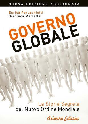 copertina Governo globale. La storia segreta del nuovo ordine mondiale