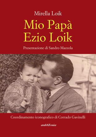 copertina Mio papà Ezio Loik