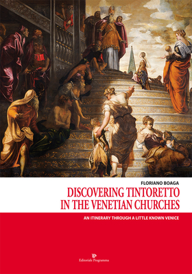 Discovering Tintoretto in the venetian churches. An itinerary through a little known Venice