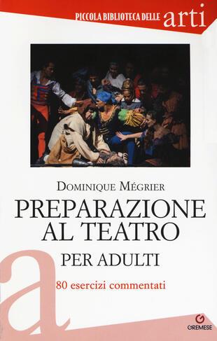 copertina Preparazione al teatro per adulti. 80 esercizi commentati