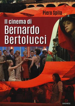 copertina Il cinema di Bernardo Bertolucci