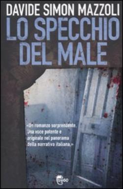 Davide Simon Mazzoli racconta «Lo specchio del male»