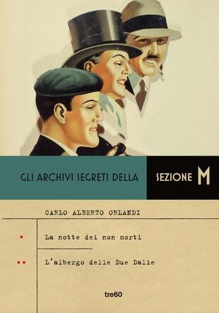 copertina Gli archivi segreti della Sezione M - La notte dei non morti- L'albergo delle Due Dalie