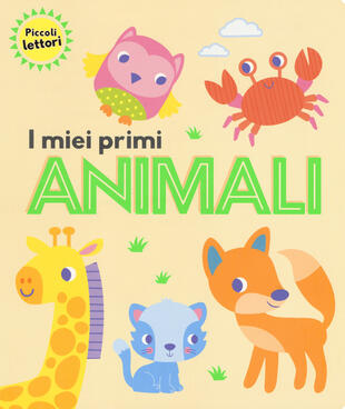 copertina I miei primi animali. Piccoli lettori. Ediz. a colori