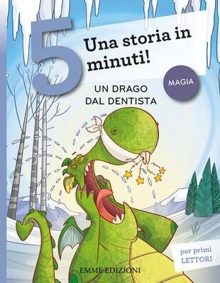 copertina Un drago dal dentista. Una storia in 5 minuti!