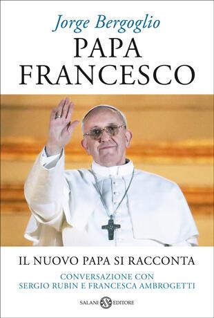 copertina Papa Francesco. Il nuovo Papa si racconta