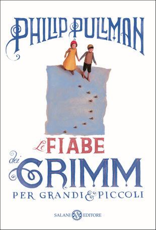 copertina Le fiabe dei Grimm per grandi e piccoli