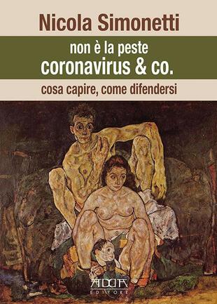 copertina Non è la peste. Coronavirus & Co. Cosa capire, come difendersi