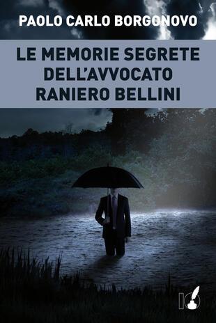 copertina Le memorie segrete dell'avvocato Raniero Bellini