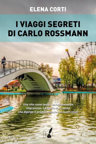 copertina I viaggi segreti di Carlo Rossmann