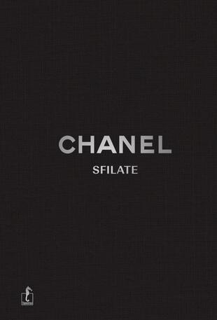 copertina Chanel. Sfilate. Tutte le collezioni di Karl Lagerfeld. Ediz. illustrata